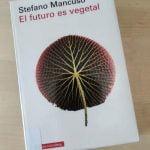 El futuro es vegetal según Stefano Mancuso